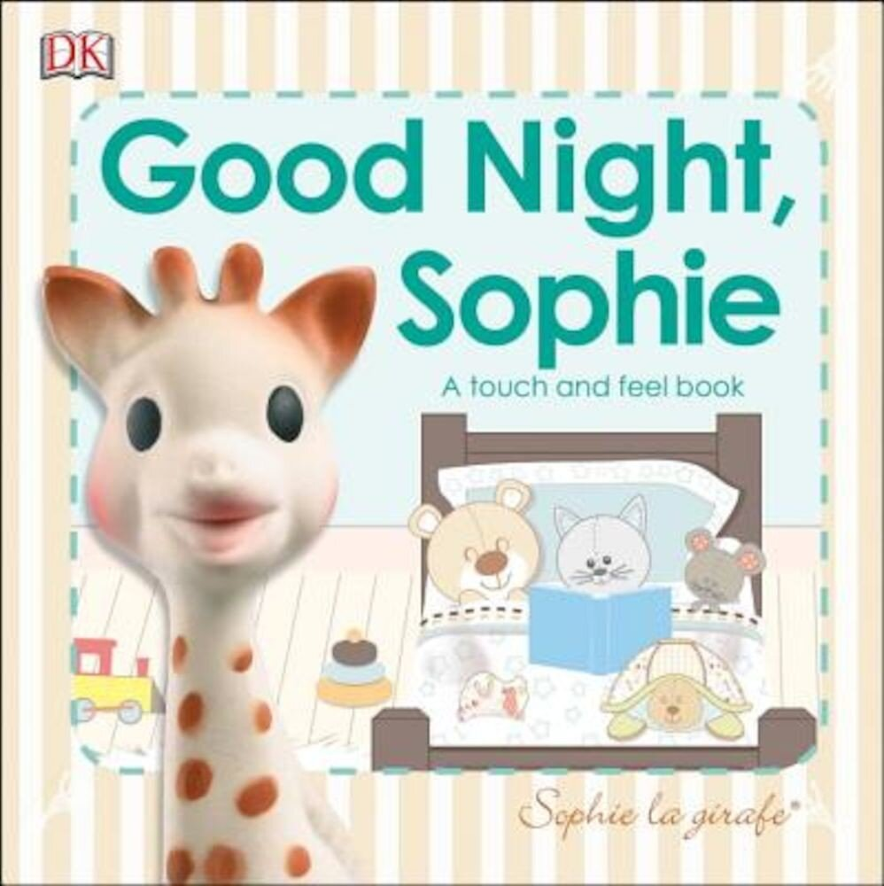 Sophie La Girafe: Good Night, Sophie: A Touch and Feel Book, Hardcover