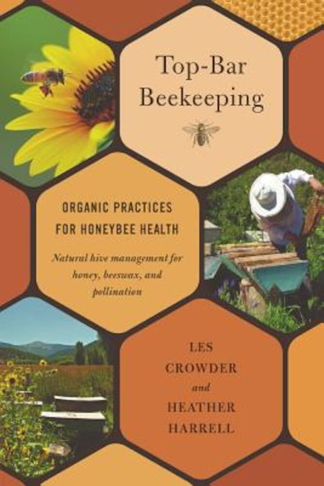 Top-Bar Beekeeping: Organic Practices for Honeybee Health, Paperback