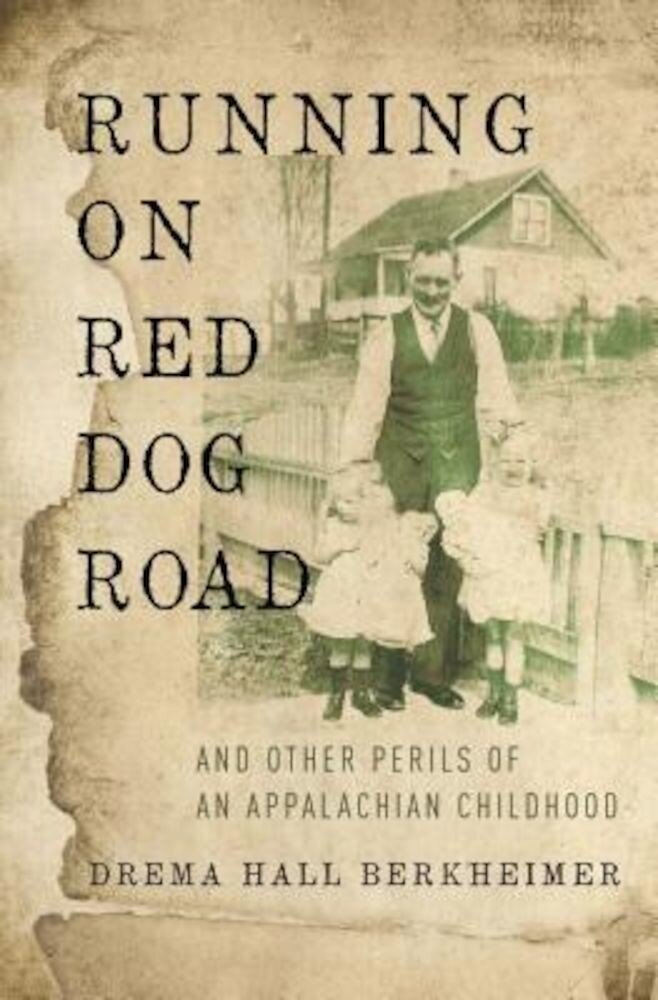 Running on Red Dog Road: And Other Perils of an Appalachian Childhood, Paperback