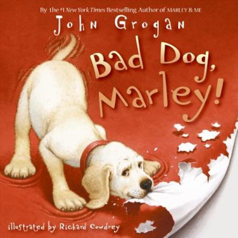 Bad Dog, Marley!, Hardcover