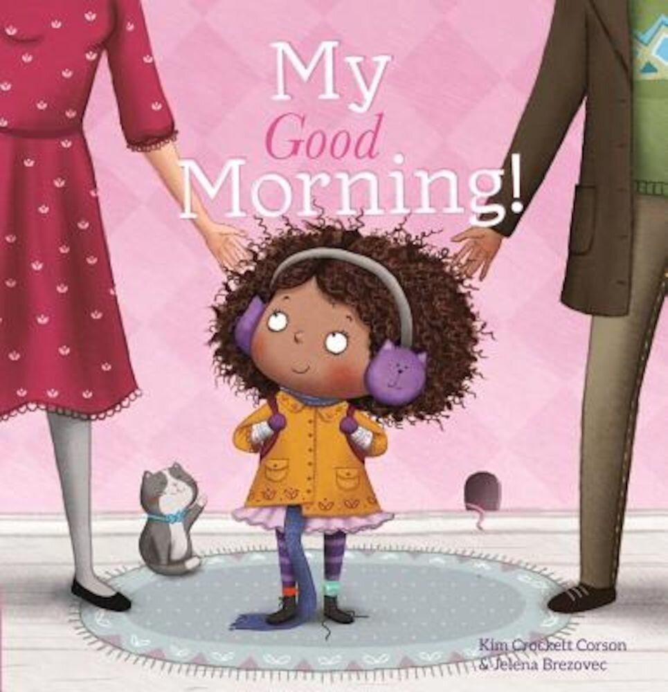My Good Morning, Hardcover