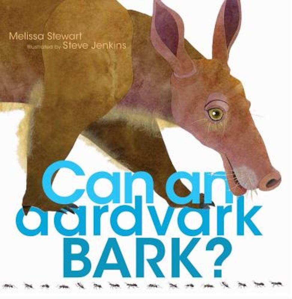 Can an Aardvark Bark?, Hardcover