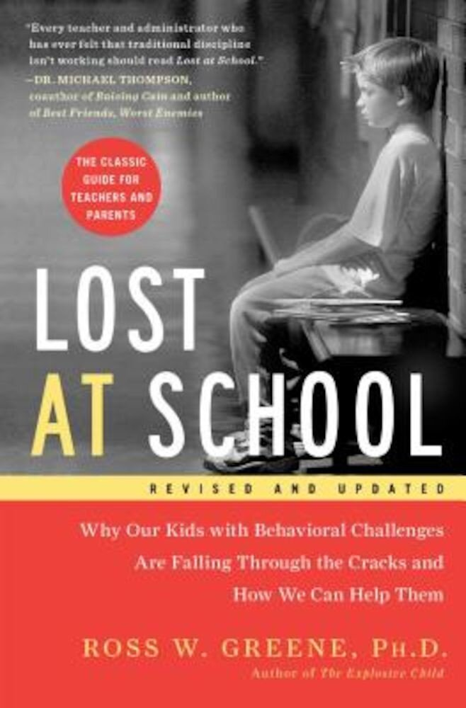 Lost at School: Why Our Kids with Behavioral Challenges Are Falling Through the Cracks and How We Can Help Them, Paperback