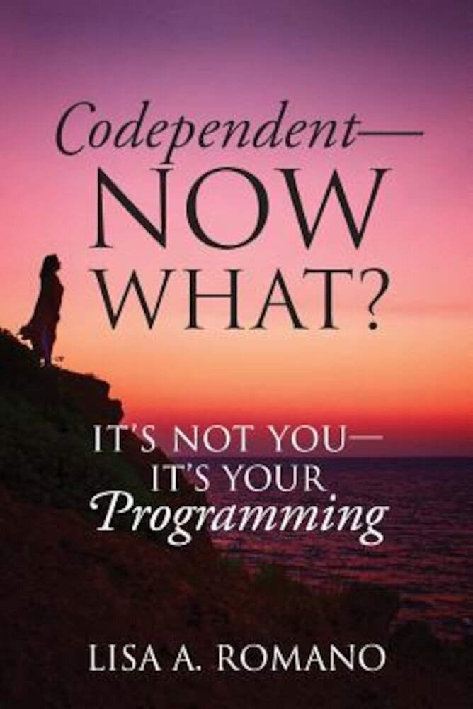 Codependent - Now What? Its Not You - Its Your Programming, Paperback