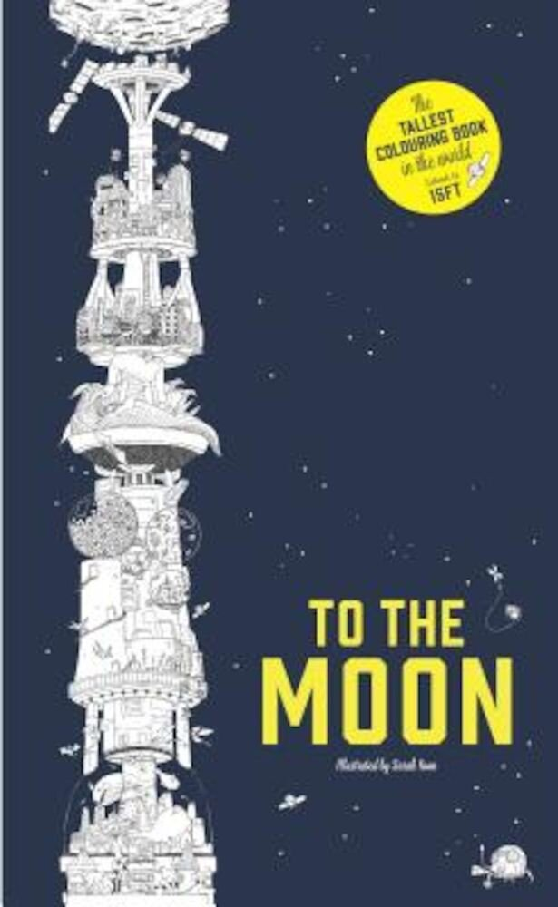 To the Moon: The Tallest Coloring Book in the World, Paperback
