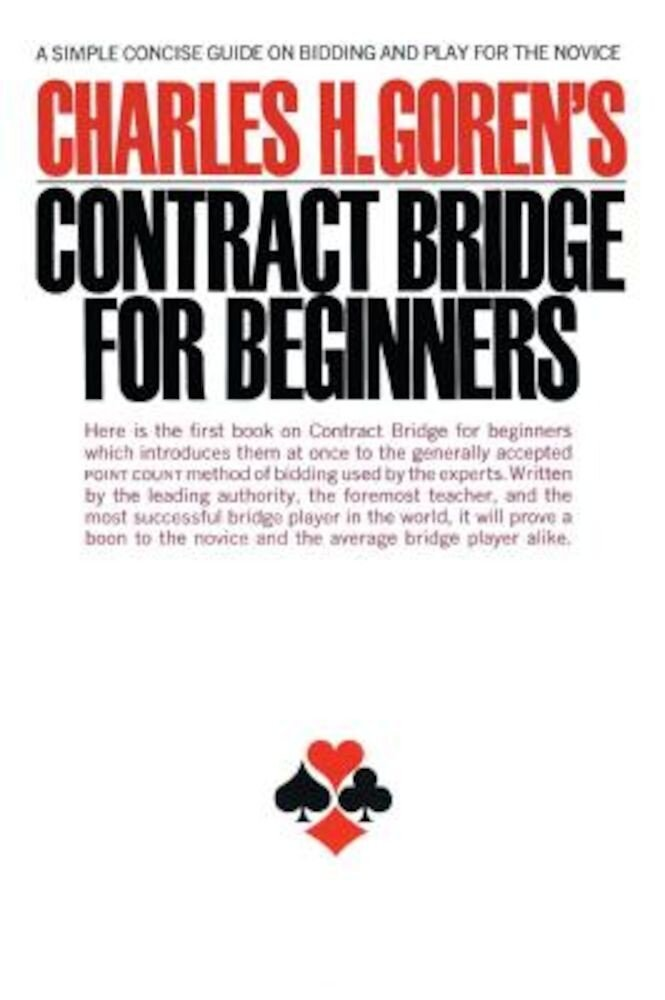 Contract Bridge for Beginners: A Simple Concise Guide for the Novice (Including Point Count Bidding), Paperback
