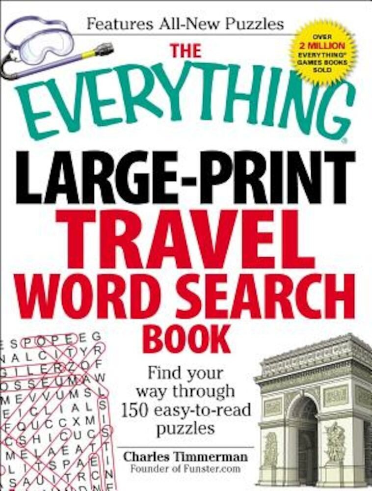 The Everything Large-Print Travel Word Search Book: Find Your Way Through 150 Easy-To-Read Puzzles, Paperback