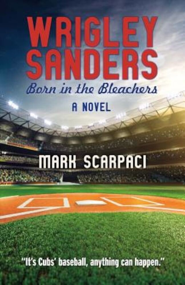 Wrigley Sanders: Born in the Bleachers, Paperback