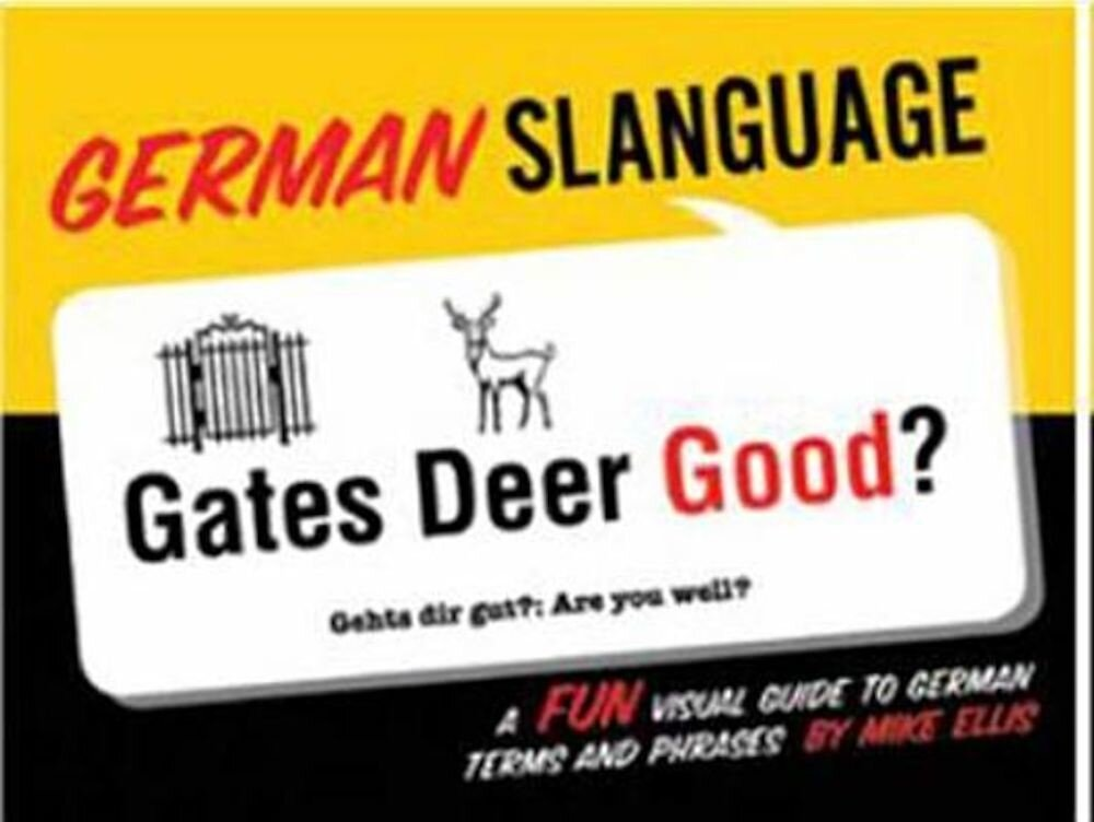 German Slanguage: A Fun Visual Guide to German Terms and Phrases, Paperback