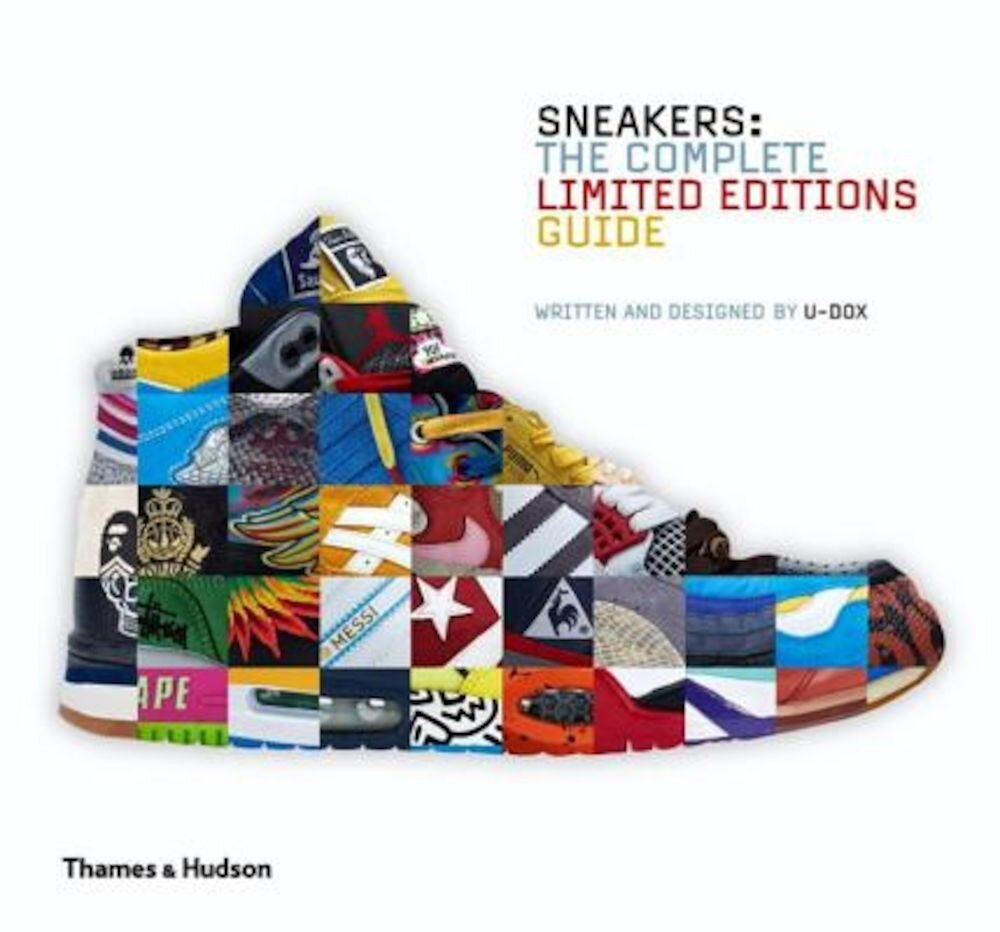 Sneakers: The Complete Limited Editions Guide, Hardcover