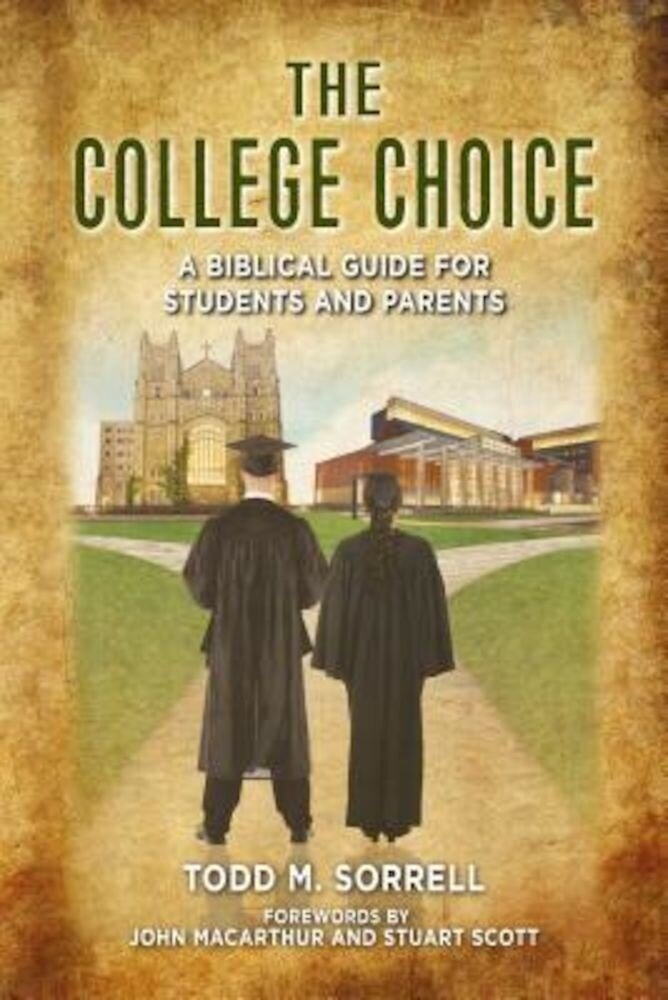 The College Choice: A Biblical Guide for Students and Parents, Paperback