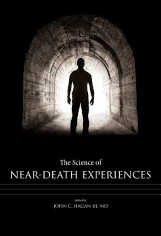 The Science of Near-Death Experiences, Hardcover