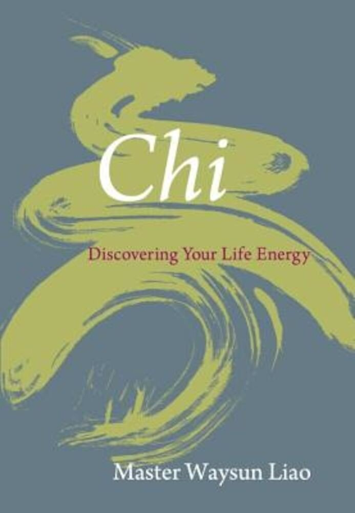 Chi: Discovering Your Life Energy, Paperback