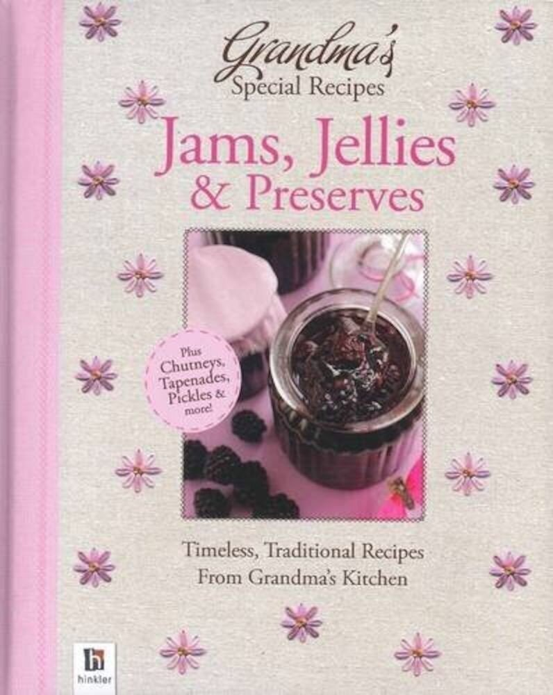 Grandma's Special Recipes Jams, Jellies and Preserves