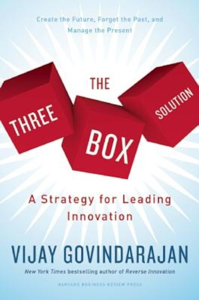 The Three-Box Solution: A Strategy for Leading Innovation, Hardcover