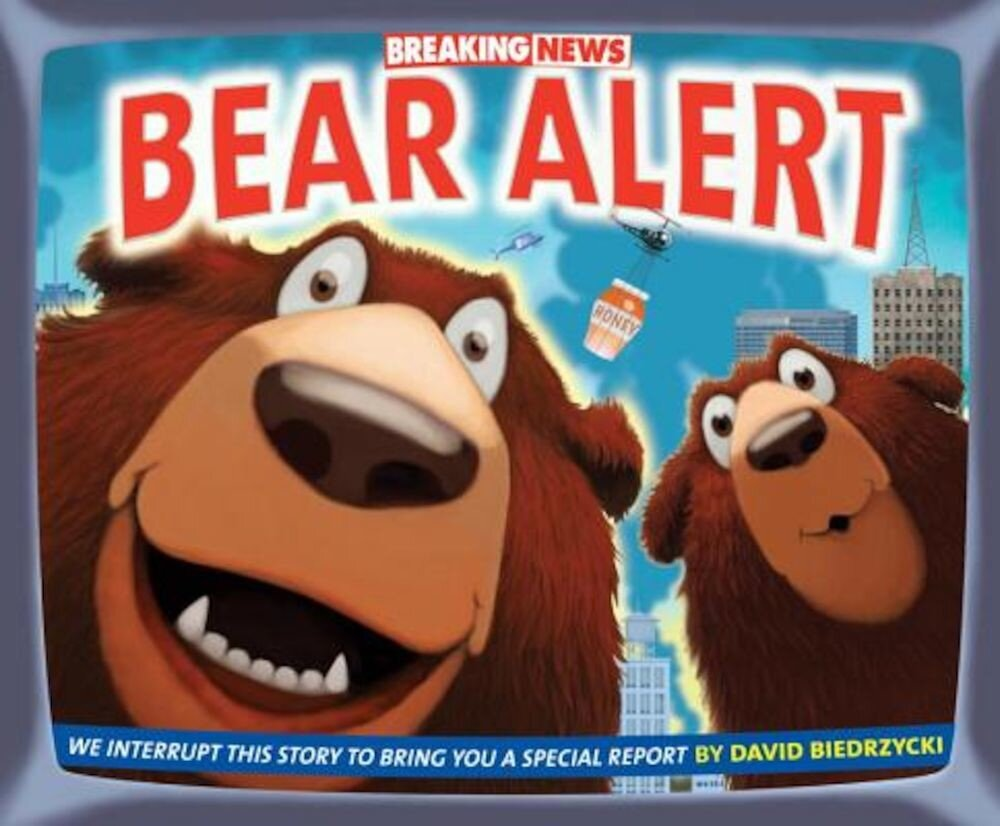 Breaking News: Bear Alert, Hardcover