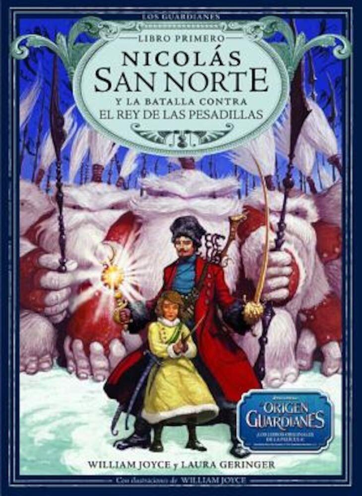 Nicolas San Norte y La Batalla Contra El Rey de Las Pesadillas, Hardcover