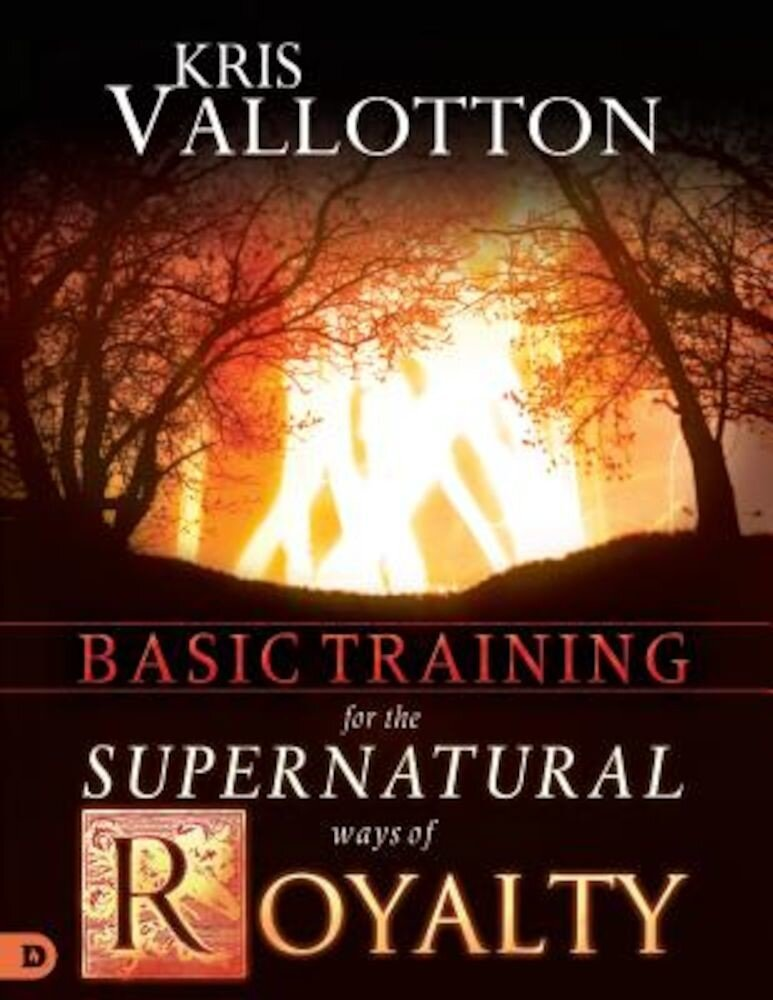 Basic Training for the Supernatural Ways of Royalty, Paperback