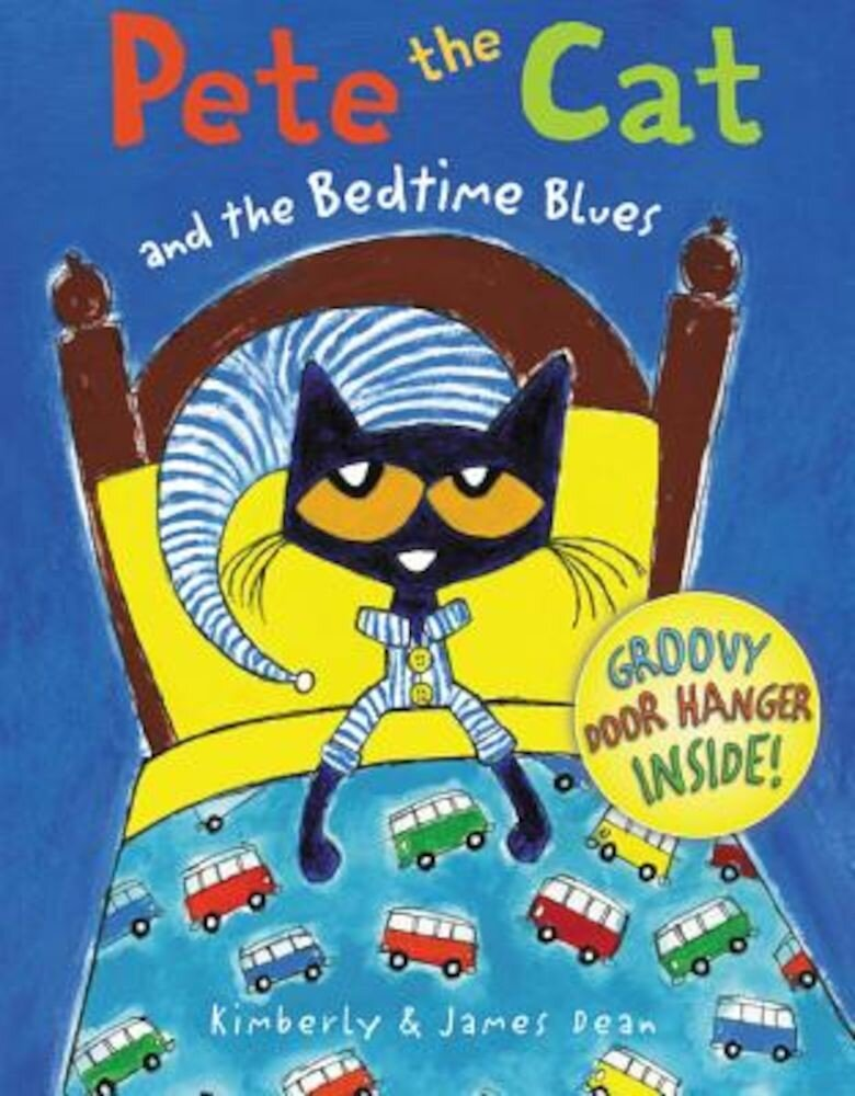 Pete the Cat and the Bedtime Blues, Hardcover