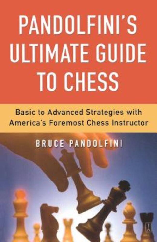Pandolfini's Ultimate Guide to Chess, Paperback