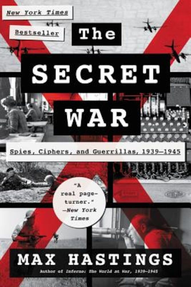 The Secret War: Spies, Ciphers, and Guerrillas, 1939-1945, Paperback