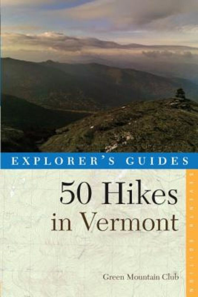 Explorer's Guide 50 Hikes in Vermont, Paperback