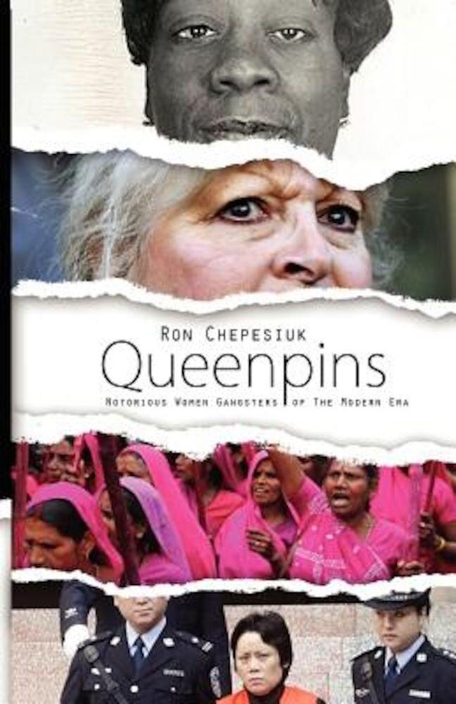 Queenpins: Notorious Women Gangsters of the Modern Era, Paperback