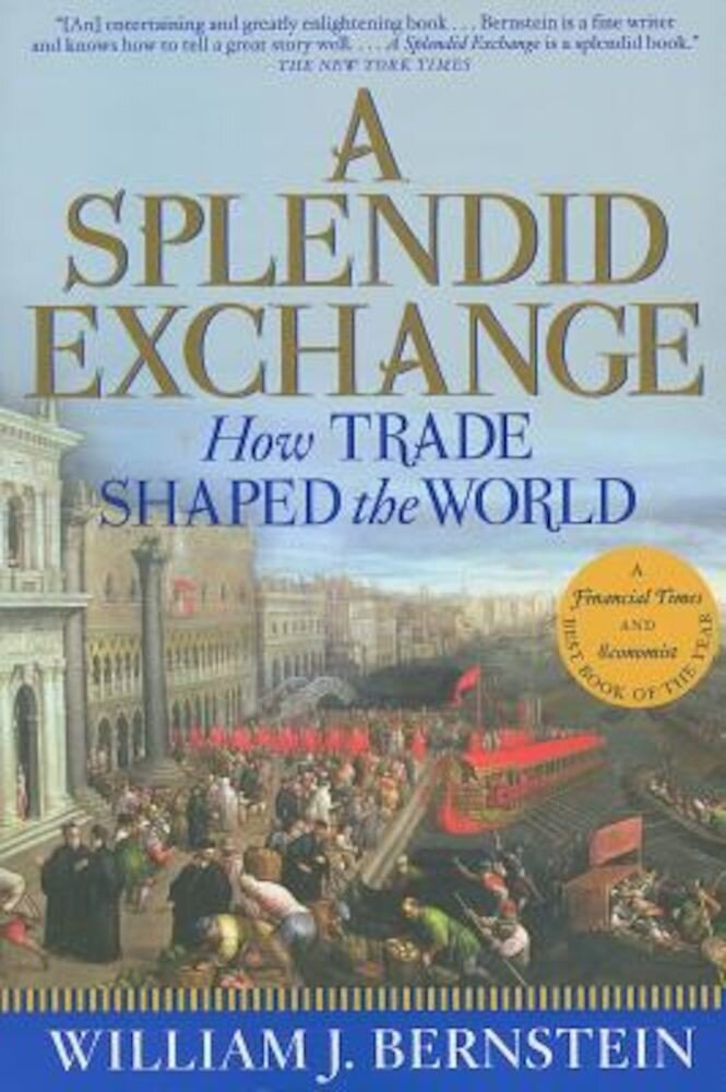 A Splendid Exchange: How Trade Shaped the World, Paperback