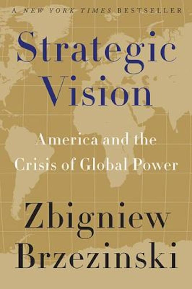 Strategic Vision: America and the Crisis of Global Power, Paperback