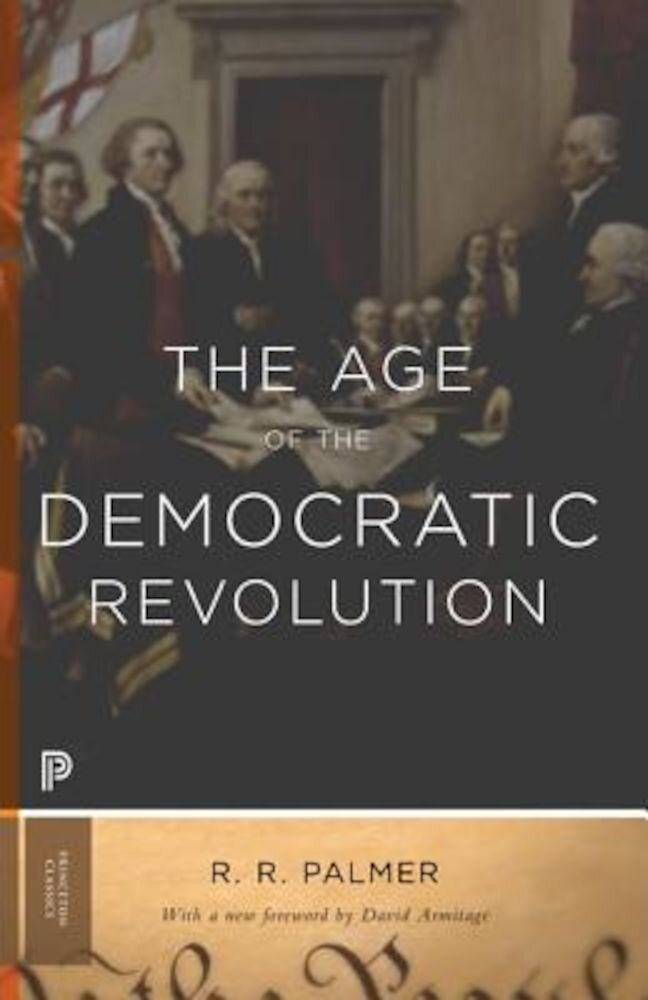 The Age of the Democratic Revolution: A Political History of Europe and America, 1760-1800, Paperback