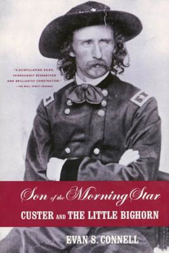 Son of the Morning Star: Custer and the Little Bighorn, Paperback