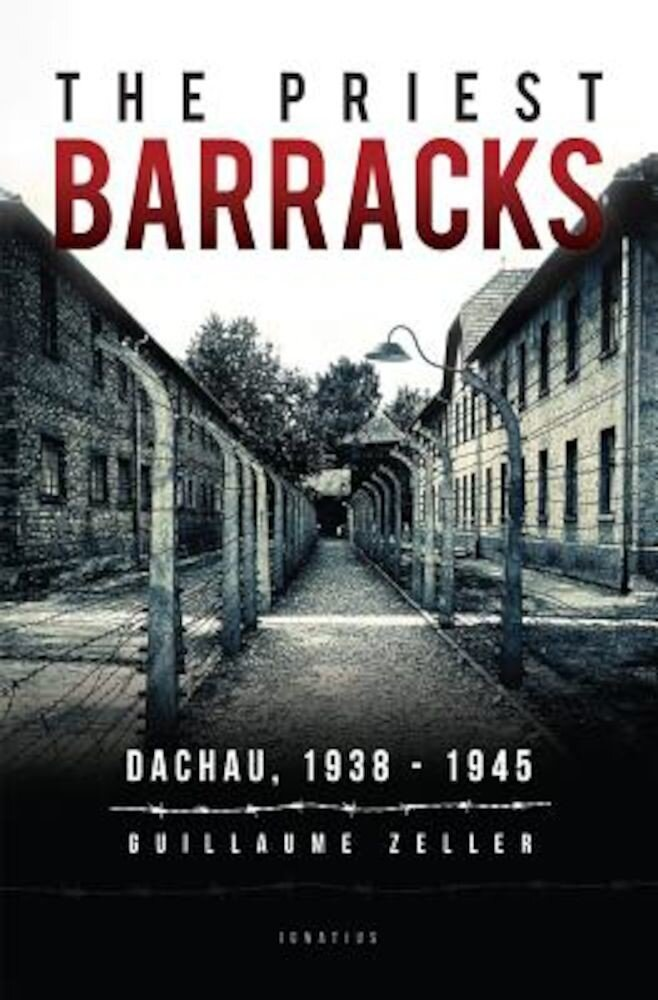 The Priest Barracks: Dachau 1938 - 1945, Paperback