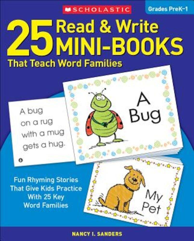 25 Read & Write Mini-Books: That Teach Word Families, Paperback