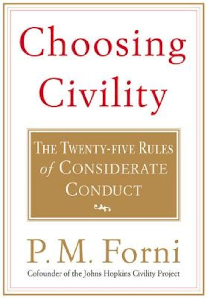Choosing Civility: The Twenty-Five Rules of Considerate Conduct, Paperback
