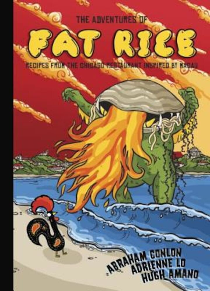 The Adventures of Fat Rice: Recipes from the Chicago Restaurant Inspired by Macau, Hardcover