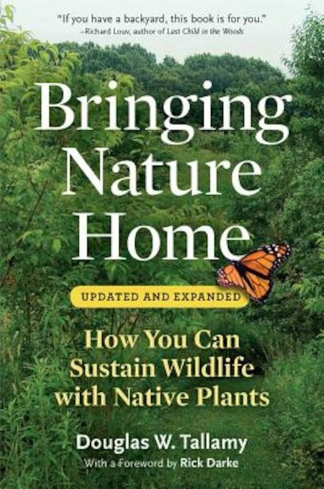 Bringing Nature Home: How You Can Sustain Wildlife with Native Plants, Paperback