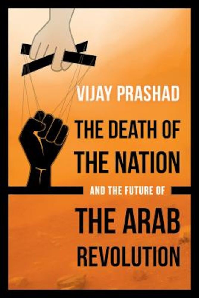 The Death of the Nation and the Future of the Arab Revolution, Paperback