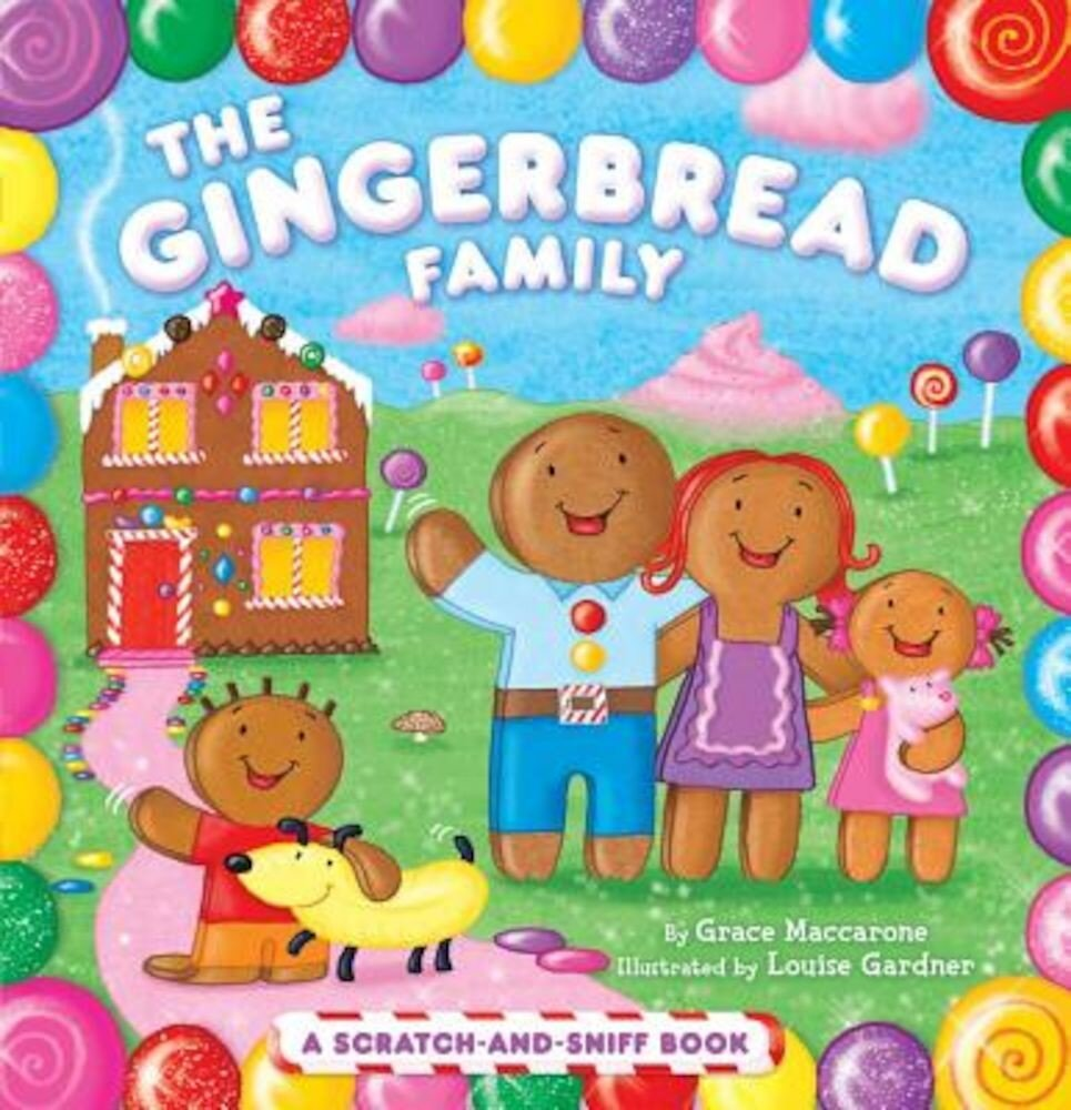 The Gingerbread Family: A Scratch-And-Sniff Book, Hardcover