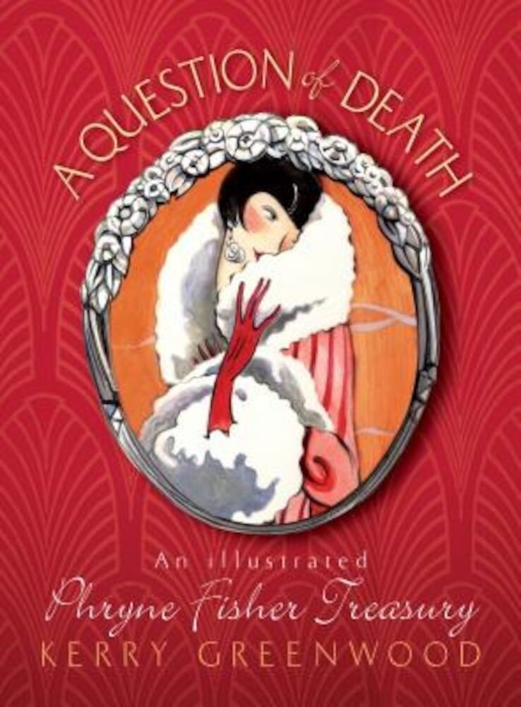 A Question of Death: An Illustrated Phryne Fisher Anthology, Paperback