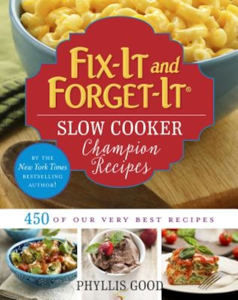 Fix-It and Forget-It Slow Cooker Champion Recipes: 450 of Our Very Best Recipes, Paperback