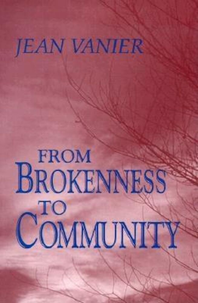 From Brokenness to Community, Paperback