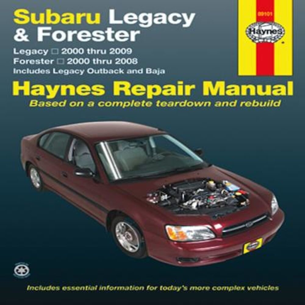 Subaru Legacy & Forester: Legacy 2000 Thru 2009 - Forester 2000 Thru 2008 - Includes Legacy Outback and Baja, Paperback