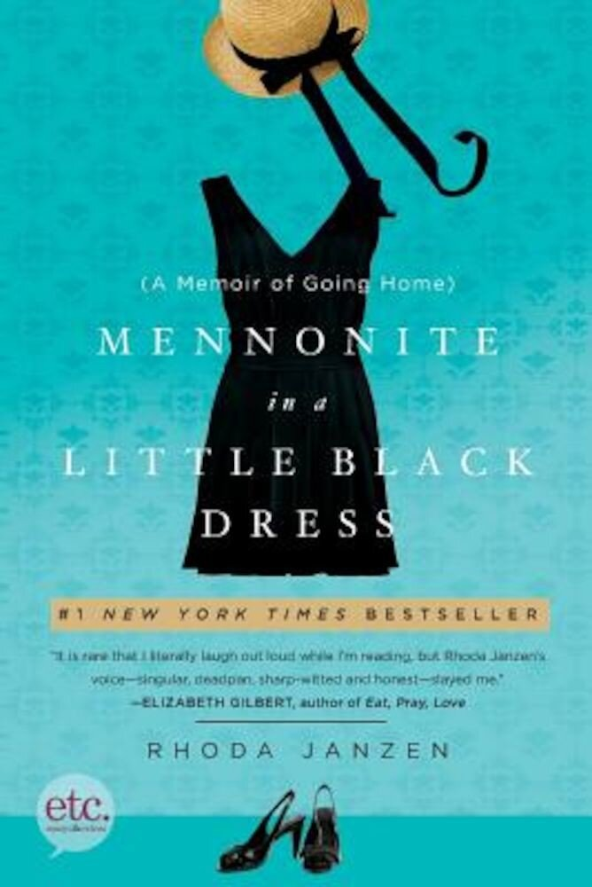 Mennonite in a Little Black Dress: A Memoir of Going Home, Paperback