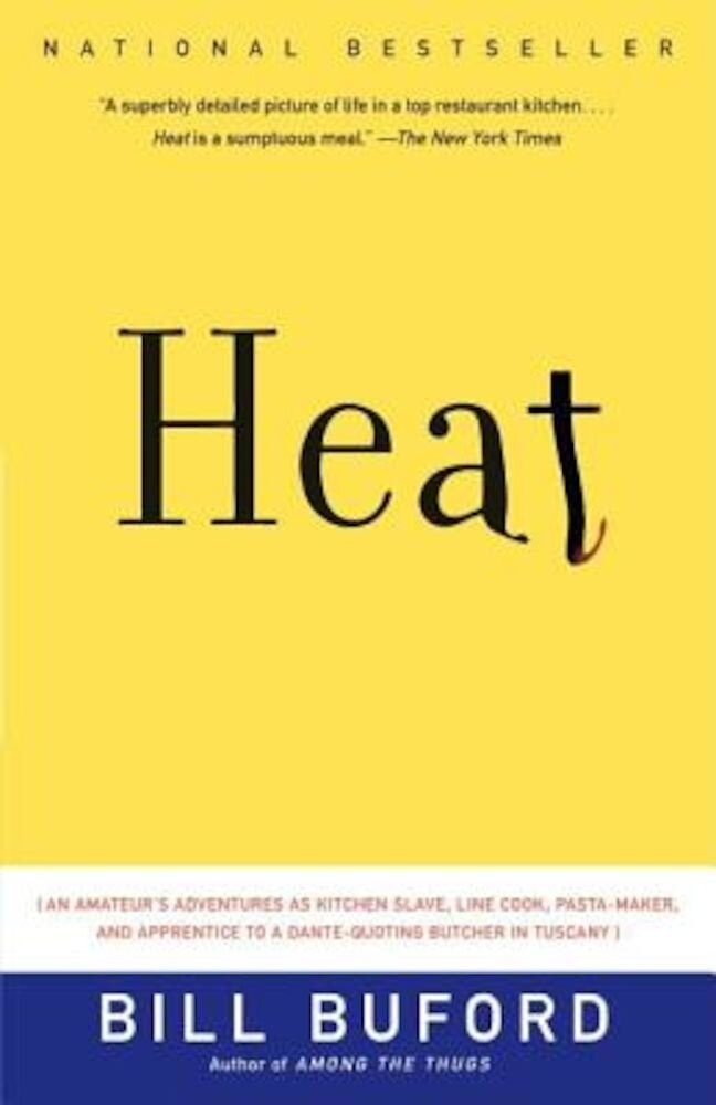 Heat: An Amateur's Adventures as Kitchen Slave, Line Cook, Pasta-Maker, and Apprentice to a Dante-Quoting Butcher in Tuscany, Paperback