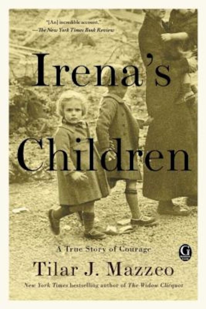 Irena's Children: The Extraordinary Story of the Woman Who Saved 2,500 Children from the Warsaw Ghetto, Paperback