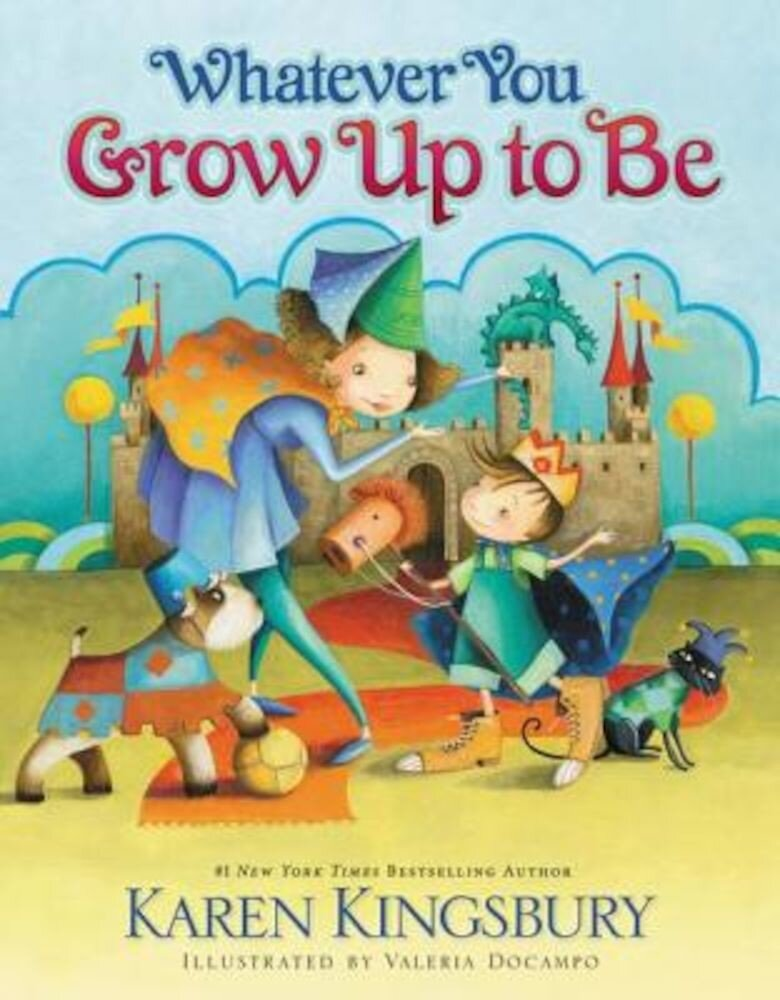 Whatever You Grow Up to Be, Hardcover