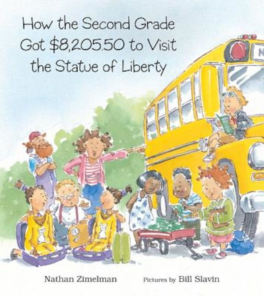How the Second Grade Got $8,205.50 to Visit the Statue of Liberty, Paperback