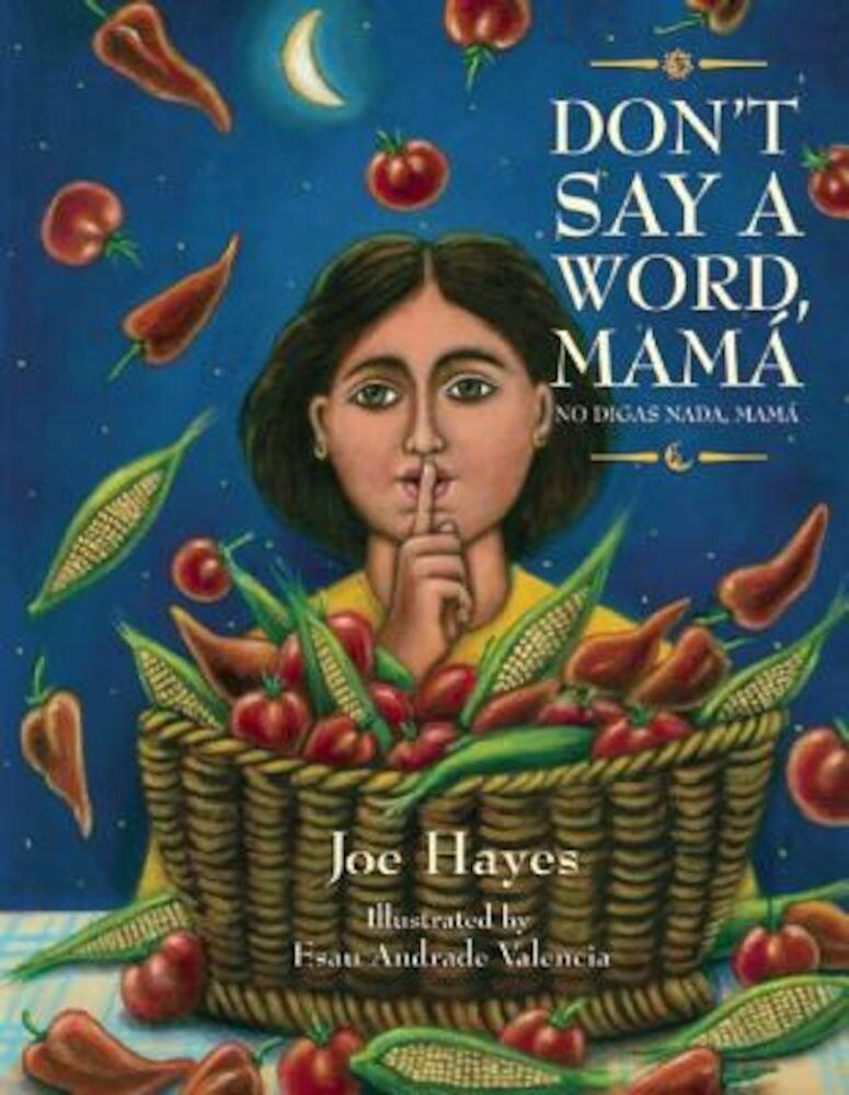Don't Say a Word, Mama/No Digas Nada, Mama, Hardcover