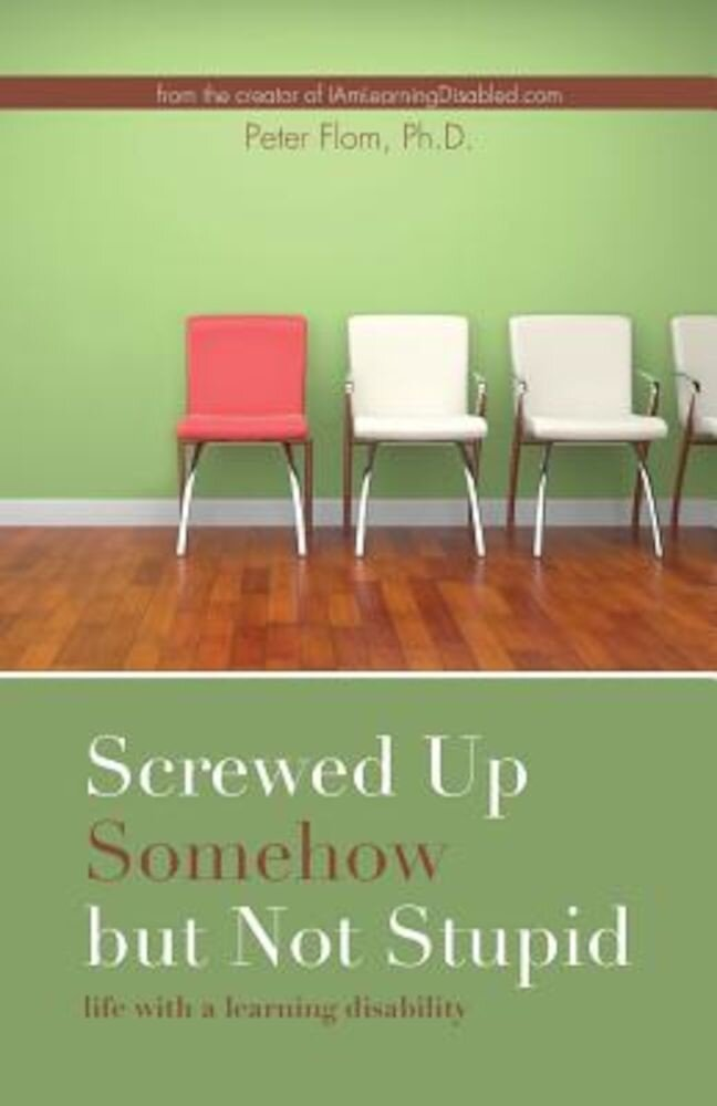 Screwed Up Somehow But Not Stupid, Life with a Learning Disability, Paperback