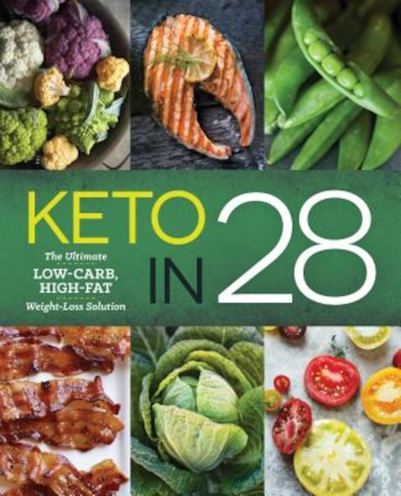 Keto in 28: The Ultimate Low-Carb, High-Fat Weight-Loss Solution, Paperback